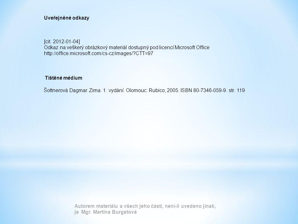 Uveřejněné odkazy [cit. 2012-01-04] Odkaz na veškerý obrázkový materiál dostupný pod licencí Microsoft Office.